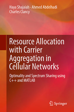 Abdelhadi, Ahmed - Resource Allocation with Carrier Aggregation in Cellular Networks, ebook