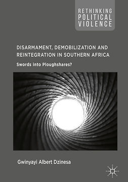 Dzinesa, Gwinyayi Albert - Disarmament, Demobilization and Reintegration in Southern Africa, e-bok