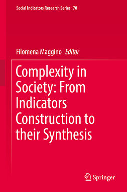 Maggino, Filomena - Complexity in Society: From Indicators Construction to their Synthesis, ebook