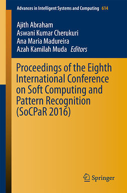 Abraham, Ajith - Proceedings of the Eighth International Conference on Soft Computing and Pattern Recognition (SoCPaR 2016), ebook