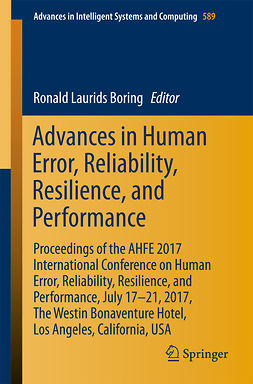 Boring, Ronald Laurids - Advances in Human Error, Reliability, Resilience, and Performance, e-kirja