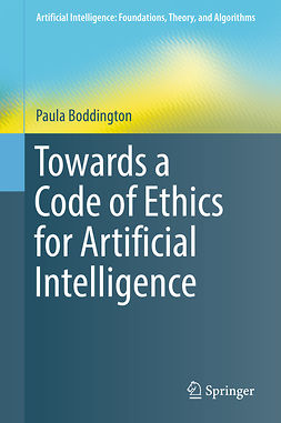 Boddington, Paula - Towards a Code of Ethics for Artificial Intelligence, ebook