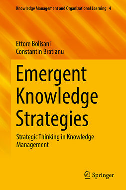 Bolisani, Ettore - Emergent Knowledge Strategies, ebook