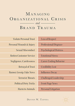 Tafoya, Dennis W. - Managing Organizational Crisis and Brand Trauma, ebook