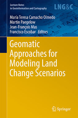 Escobar, Francisco - Geomatic Approaches for Modeling Land Change Scenarios, e-bok