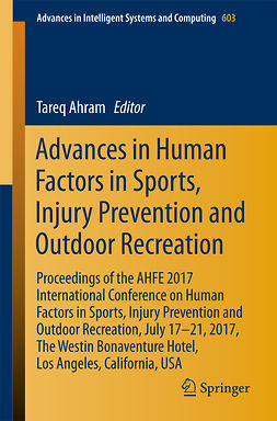 Ahram, Tareq - Advances in Human Factors in Sports, Injury Prevention and Outdoor Recreation, ebook