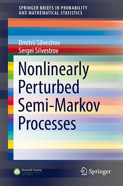 Silvestrov, Dmitrii - Nonlinearly Perturbed Semi-Markov Processes, ebook