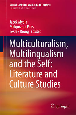 Drong, Leszek - Multiculturalism, Multilingualism and the Self: Literature and Culture Studies, e-kirja