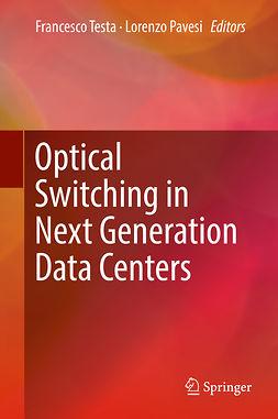 Pavesi, Lorenzo - Optical Switching in Next Generation Data Centers, e-kirja