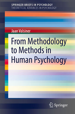 Valsiner, Jaan - From Methodology to Methods in Human Psychology, ebook