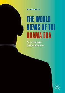 Maass, Matthias - The World Views of the Obama Era, ebook