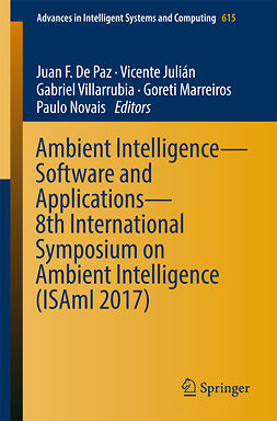 Julián, Vicente - Ambient Intelligence– Software and Applications – 8th International Symposium on Ambient Intelligence (ISAmI 2017), ebook
