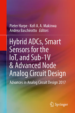 Baschirotto, Andrea - Hybrid ADCs, Smart Sensors for the IoT, and Sub-1V & Advanced Node Analog Circuit Design, e-bok