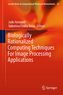 , Valentina Emilia Balas - Biologically Rationalized Computing Techniques For Image Processing Applications, e-bok