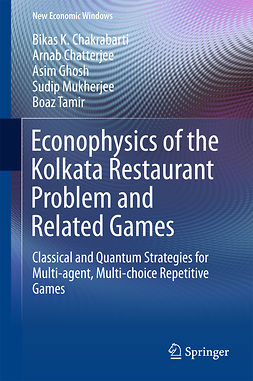 Chakrabarti, Bikas K. - Econophysics of the Kolkata Restaurant Problem and Related Games, ebook