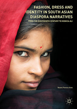 Pereira-Ares, Noemí - Fashion, Dress and Identity in South Asian Diaspora Narratives, ebook