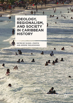 Pantin, Shane J. - Ideology, Regionalism, and Society in Caribbean History, ebook