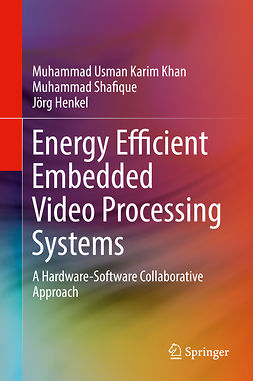 Henkel, Jörg - Energy Efficient Embedded Video Processing Systems, e-kirja
