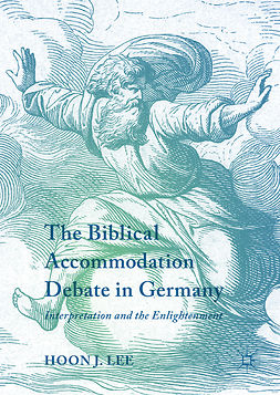 Lee, Hoon J. - The Biblical Accommodation Debate in Germany, ebook