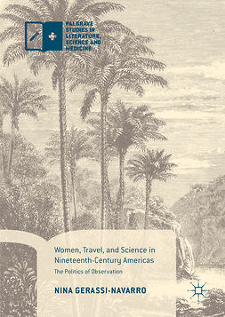 Gerassi-Navarro, Nina - Women, Travel, and Science in Nineteenth-Century Americas, ebook