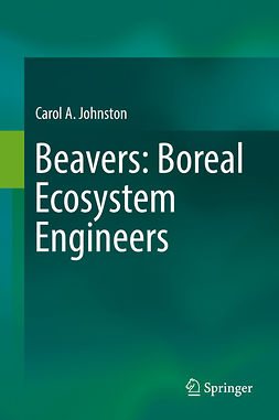 Johnston, Carol A. - Beavers: Boreal Ecosystem Engineers, ebook