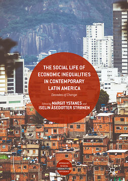 Strønen, Iselin Åsedotter - The Social Life of Economic Inequalities in Contemporary Latin America, ebook