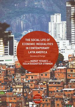 Strønen, Iselin Åsedotter - The Social Life of Economic Inequalities in Contemporary Latin America, e-bok