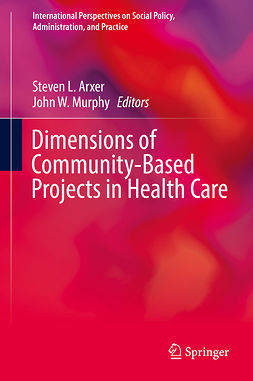 Arxer, Steven L. - Dimensions of Community-Based Projects in Health Care, ebook