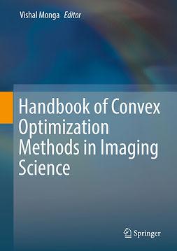 Monga, Vishal - Handbook of Convex Optimization Methods in Imaging Science, ebook
