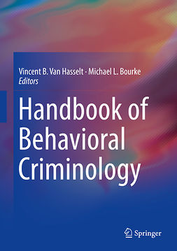 Bourke, Michael L. - Handbook of Behavioral Criminology, e-kirja