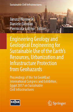 Giordan, Daniele - Engineering Geology and Geological Engineering for Sustainable Use of the Earth's Resources, Urbanization and Infrastructure Protection from Geohazards, ebook