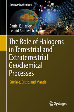 Aranovich, Leonid - The Role of Halogens in Terrestrial and Extraterrestrial Geochemical Processes, e-bok