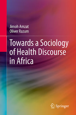 Amzat, Jimoh - Towards a Sociology of Health Discourse in Africa, ebook