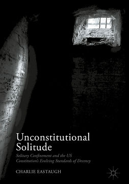Eastaugh, Charlie - Unconstitutional Solitude, e-kirja