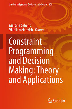 Ceberio, Martine - Constraint Programming and Decision Making: Theory and Applications, e-bok