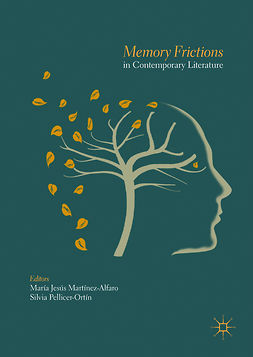 Martínez-Alfaro, María Jesús - Memory Frictions in Contemporary Literature, ebook