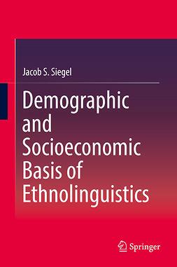Siegel, Jacob S. - Demographic and Socioeconomic Basis of Ethnolinguistics, ebook