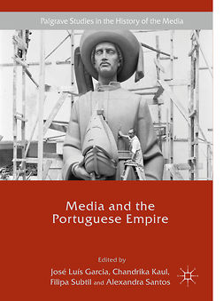 Garcia, José Luís - Media and the Portuguese Empire, e-kirja