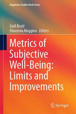 Brulé, Gaël - Metrics of Subjective Well-Being: Limits and Improvements, ebook