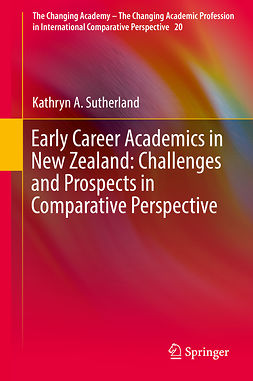 Sutherland, Kathryn A. - Early Career Academics in New Zealand: Challenges and Prospects in Comparative Perspective, ebook