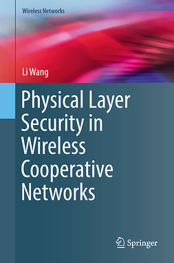Wang, Li - Physical Layer Security in Wireless Cooperative Networks, ebook