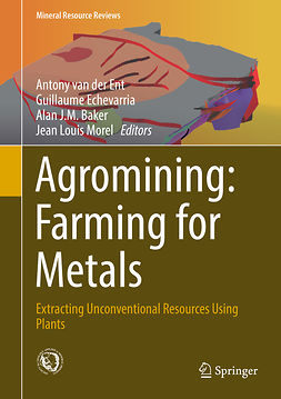 Baker, Alan J.M. - Agromining: Farming for Metals, ebook