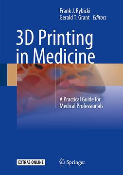 Grant, Gerald T. - 3D Printing in Medicine, e-bok