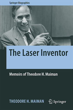 Maiman, Theodore H. - The Laser Inventor, ebook