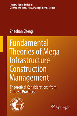Sheng, Zhaohan - Fundamental Theories of Mega Infrastructure Construction Management, e-kirja