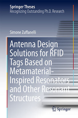 Zuffanelli, Simone - Antenna Design Solutions for RFID Tags Based on Metamaterial-Inspired Resonators and Other Resonant Structures, ebook