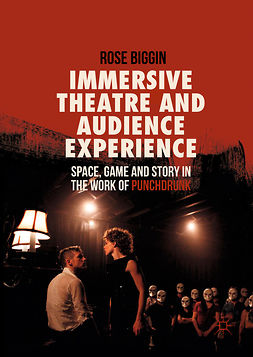 Biggin, Rose - Immersive Theatre and Audience Experience, e-kirja