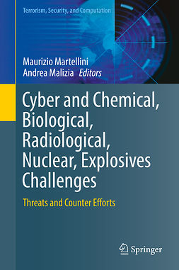 Malizia, Andrea - Cyber and Chemical, Biological, Radiological, Nuclear, Explosives Challenges, ebook