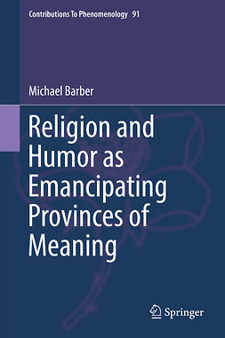 Barber, Michael - Religion and Humor as Emancipating Provinces of Meaning, e-kirja