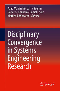 Boehm, Barry - Disciplinary Convergence in Systems Engineering Research, ebook